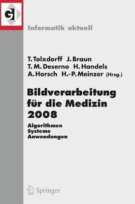 Bildverarbeitung Fur Die Medizin 2008 by Thomas Tolxdorff