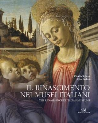 Renaissance in Italian Museums by Claudio Strinati