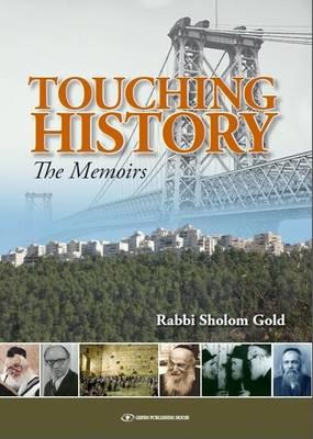 Touching History by Rabbi Sholom Gold