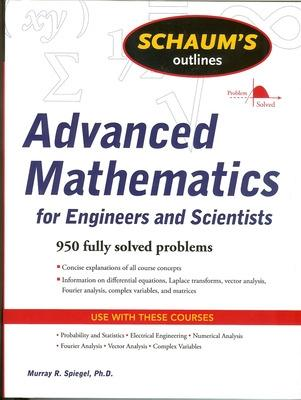 Schaum's Outline of Advanced Mathematics for Engineers and Scientists by Murray R. Spiegel