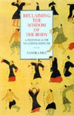 Reclaiming the Wisdom of the Body by Sandra Hill