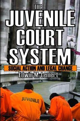 The Juvenile Court System by Edwin Lemert