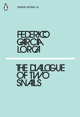 Dialogue of Two Snails by Federico Garcia Lorca
