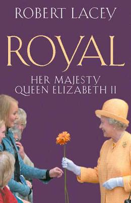 Royal: Her Majesty Queen Elizabeth Ii by Robert Lacey