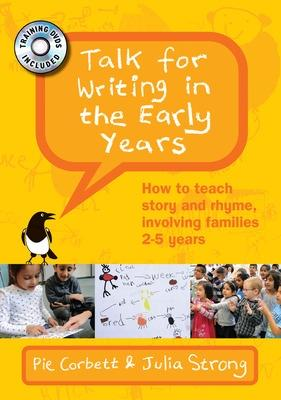 Talk for Writing in the Early Years: How to teach story and rhyme, involving families 2-5 years with DVD's book