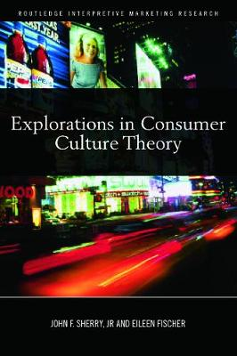 Explorations in Consumer Culture Theory book