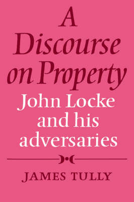 A Discourse on Property by James Tully