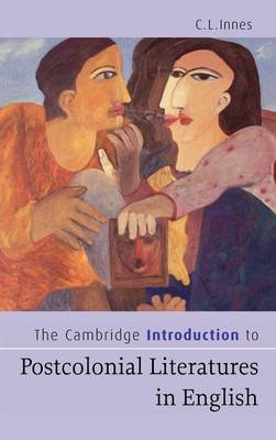 The Cambridge Introduction to Postcolonial Literatures in English by C. L. Innes