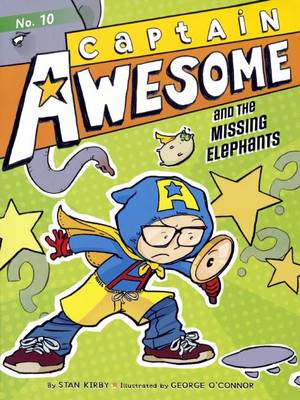 Captain Awesome and the Missing Elephants by Stan Kirby