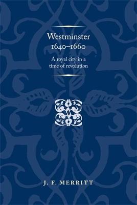 Westminster 1640-60 by J. F. Merritt