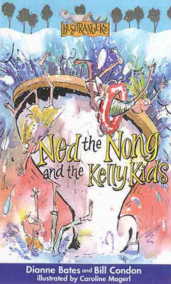 Ned the Nong and the Kelly Kids by Dianne Bates