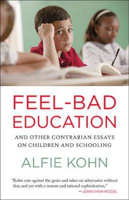 Feel Bad Education by Alfie Kohn