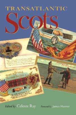 Transatlantic Scots by Celeste Ray