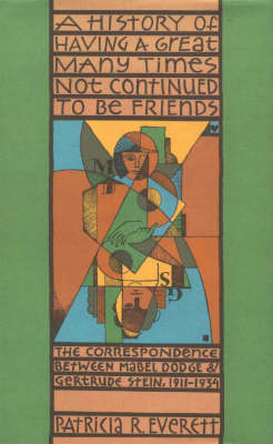 History of Having a Great Many Times Not Continued to be Friends by Gertrude Stein