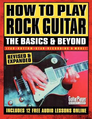 How to Play Rock Guitar - The Basics & Beyond by Richard Johnston