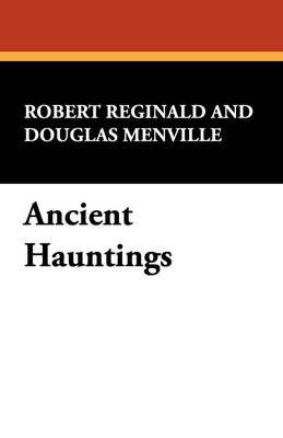 Ancient Hauntings by Robert Reginald