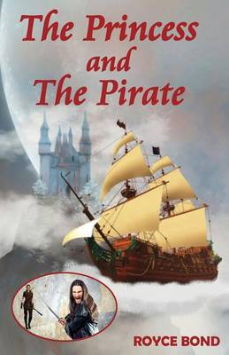 Princess and The Pirate by Royce Bond