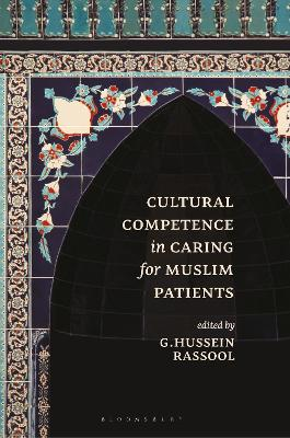Cultural Competence in Caring for Muslim Patients by G. Hussein Rassool