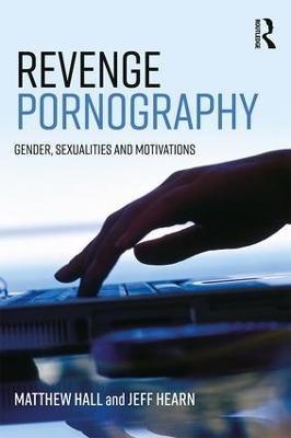 Revenge Pornography by Matthew Hall
