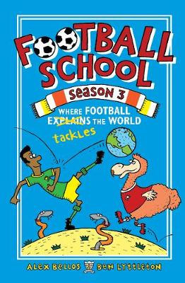 Football School Season 3: Where Football Explains the World by Alex Bellos