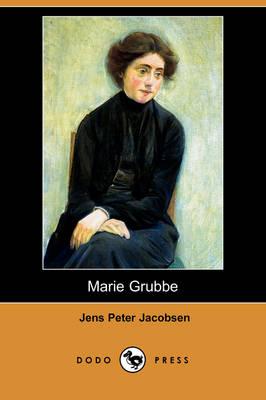 Marie Grubbe (Dodo Press) by J P Jacobsen