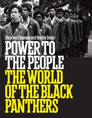 Power to the People: The World of the Black Panthers by Stephen Shames