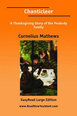 Chanticleer: A Thanksgiving Story of the Peabody Family by Cornelius Mathews