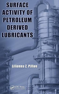 Surface Activity of Petroleum Derived Lubricants by Lilianna Z. Pillon