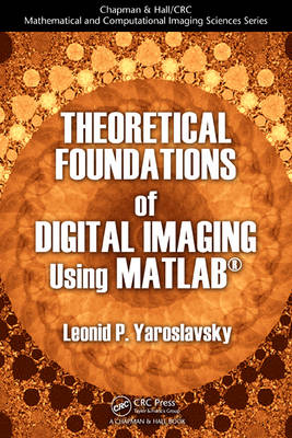 Theoretical Foundations of Digital Imaging Using MATLAB (R) book
