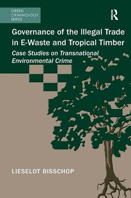 Governance of the Illegal Trade in e-Waste and Tropical Timber book