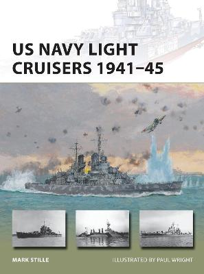 US Navy Light Cruisers 1941-45 by Mark Stille