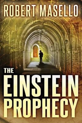 Einstein Prophecy by Robert Masello