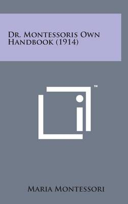 Dr. Montessoris Own Handbook (1914) by Maria Montessori