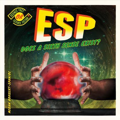 ESP: Does a Sixth Sense Exist? by Megan Borgert-Spaniol