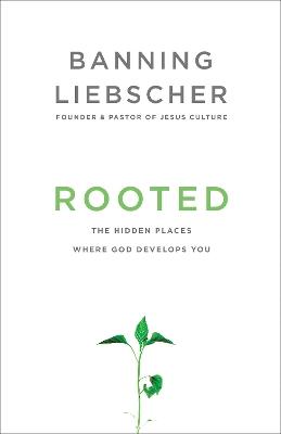 Rooted by Banning Liebscher