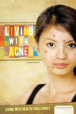 Living with Acne by MK Ehrman