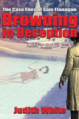 Drowning in Deception by Judith White