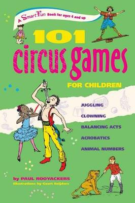 101 Circus Games for Children by Paul Rooyackers