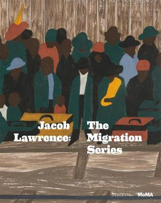 Jacob Lawrence: The Migration Series by Jacob Lawrence