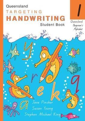 Queensland Targeting Handwriting: Student Book 1 by Jane Pinsker