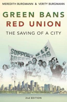 Green Bans, Red Union by Meredith Burgmann