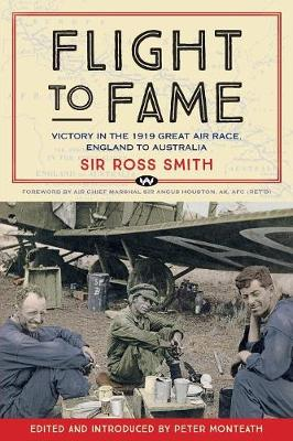 Flight to Fame: Victory in the 1919 Great Air Race, England to Australia by Ross Smith