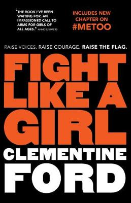 Fight Like A Girl by Clementine Ford