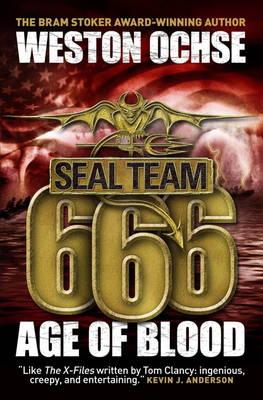 SEAL Team 666 Seal Team 666 - Age of Blood Age of Blood by Weston Ochse