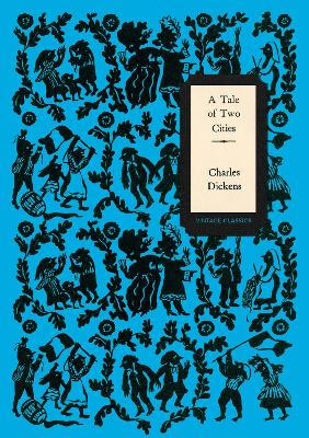 A Tale of Two Cities (Vintage Classics Dickens Series) by Charles Dickens