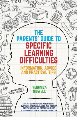 The Parents' Guide to Specific Learning Difficulties by Veronica Bidwell