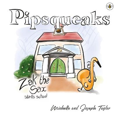 Pipsqueaks Collection -- Zak the Sax by Michelle Taylor