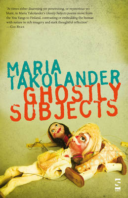 Ghostly Subjects by Maria Takolander