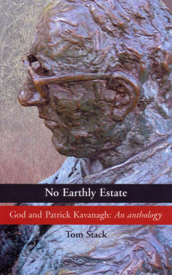 No Earthly Estate by Patrick Kavanagh
