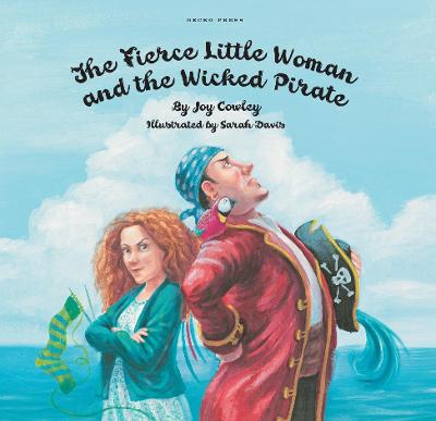 Fierce Little Woman and the Wicked Pirate by Joy Cowley